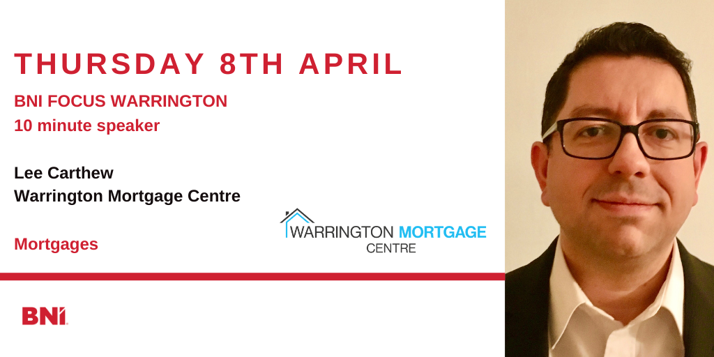 10 Minute Speaker – Lee Carthew – Warrington Mortgage Centre